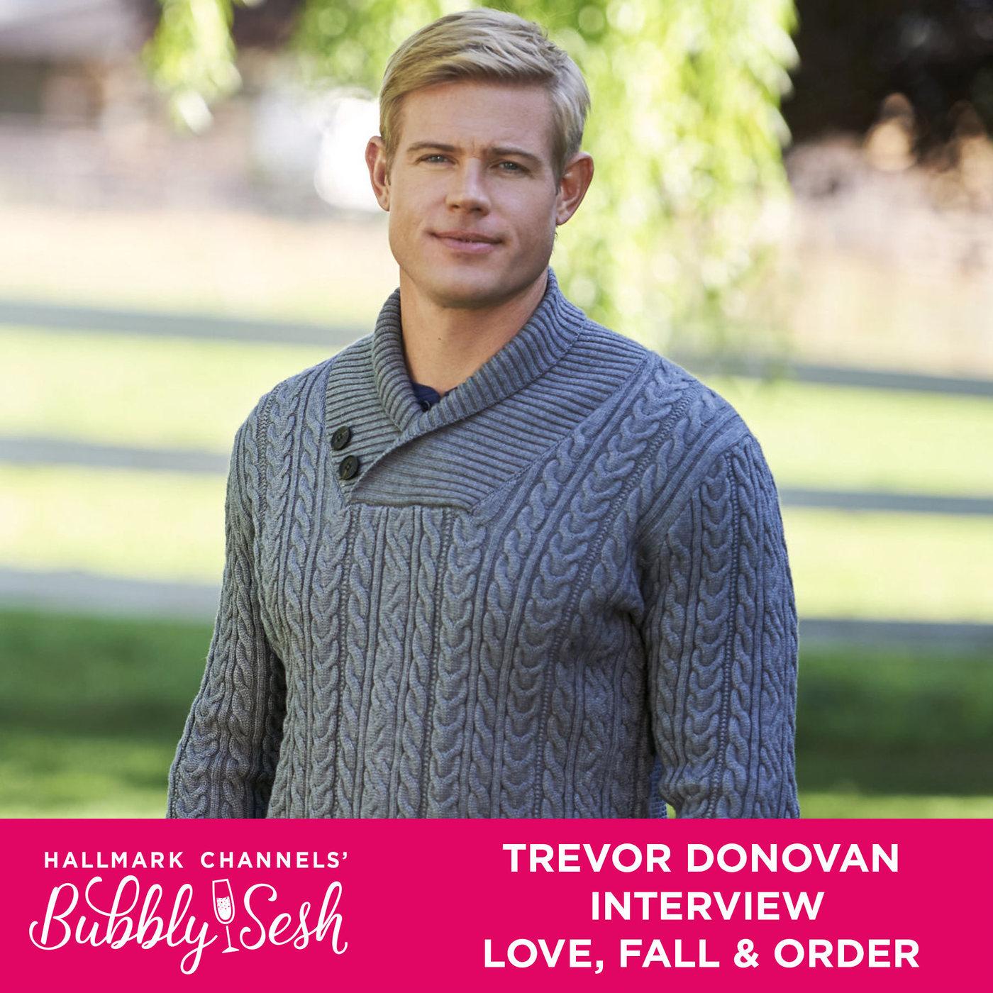 Trevor Donovan Interview - Love, Fall & Order