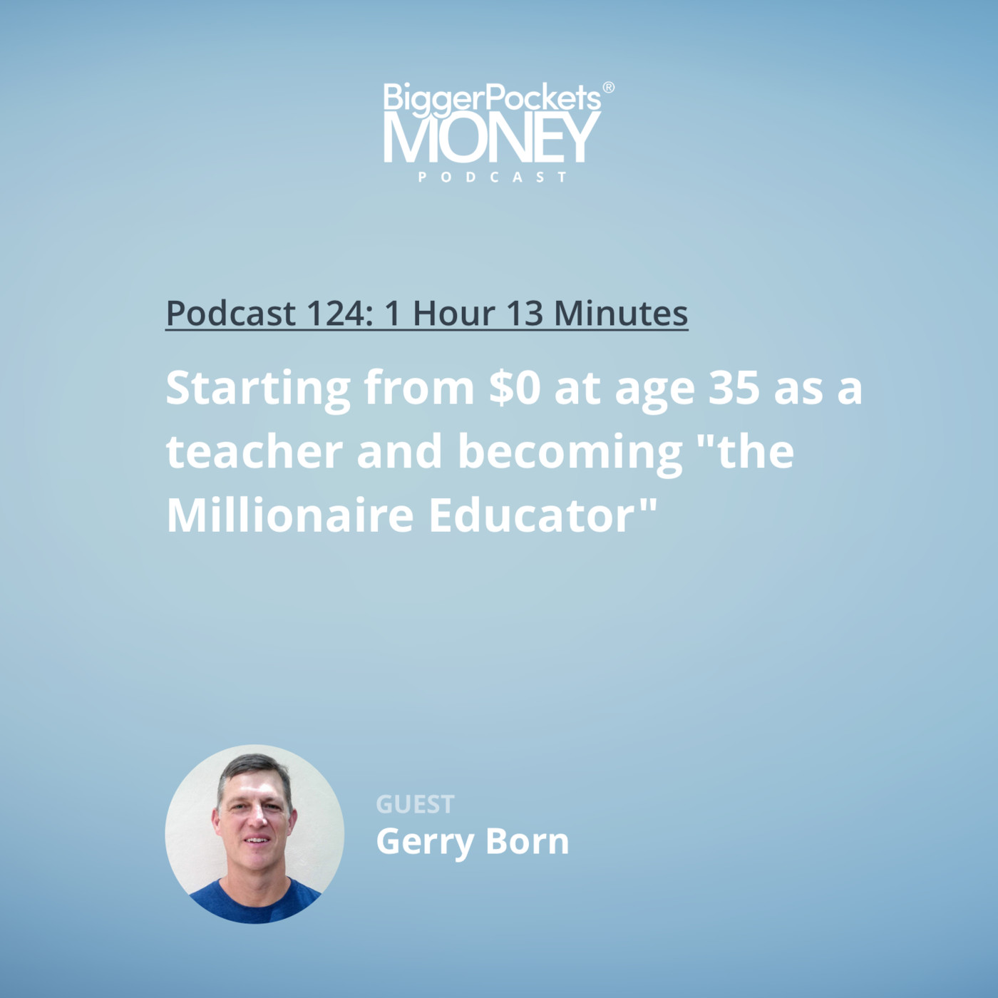 "124: Starting from $0 at Age 35 as a Teacher and Becoming ""The Millionaire Educator"""