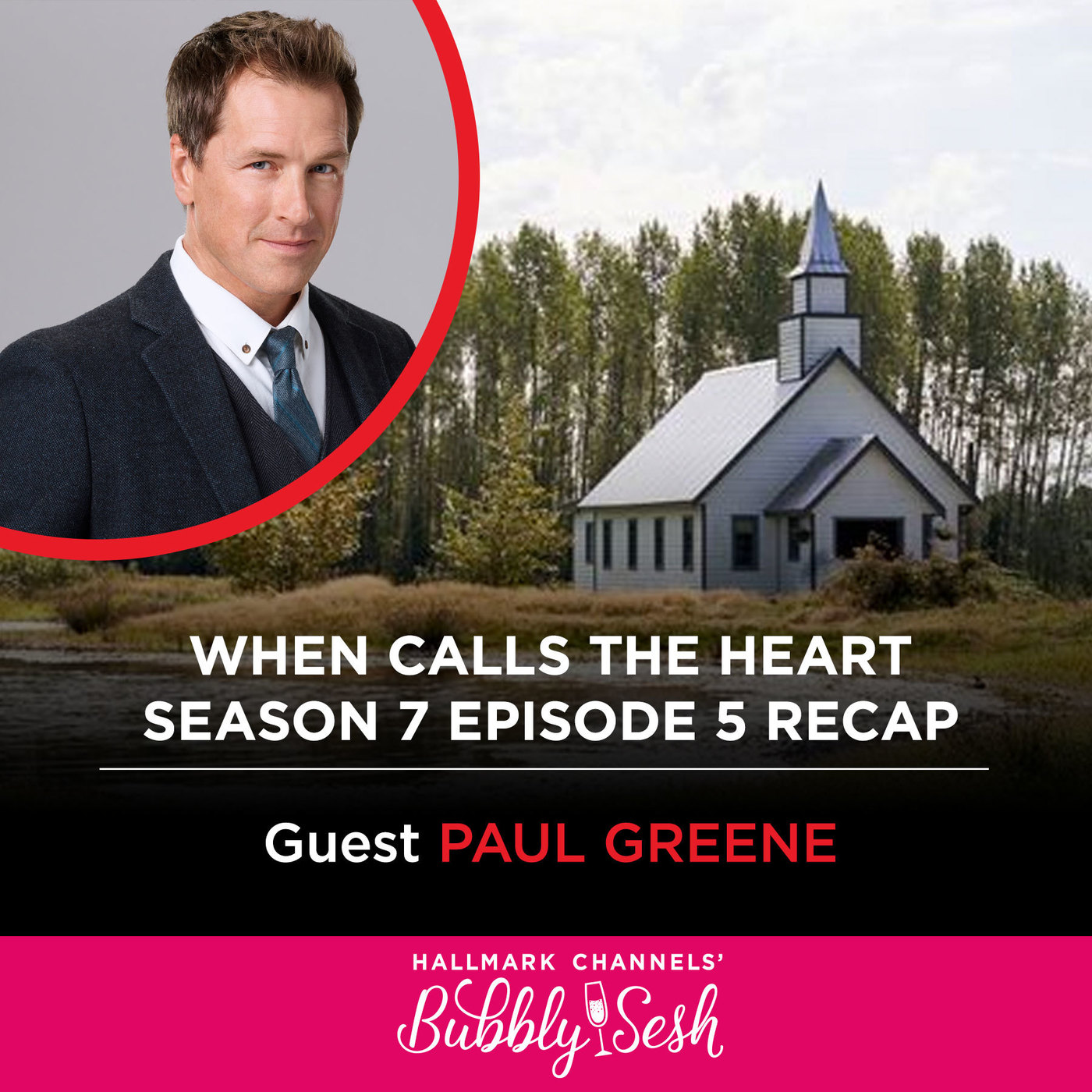 When Calls the Heart Season 7, Episode 5 Recap with Guest, Paul Greene, Actor