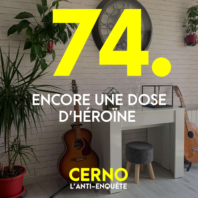 Episode 74 : Encore une dose d'héroïne