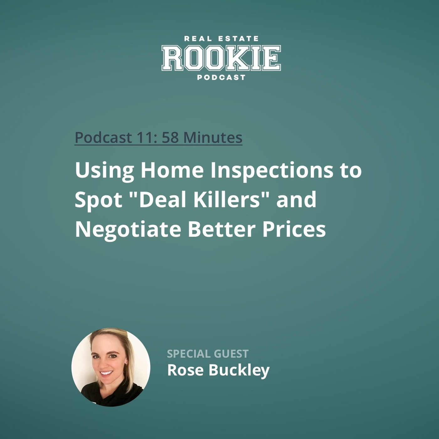 "Using Home Inspections to Spot ""Deal Killers"" and Negotiate Better Prices with Rose Buckley"