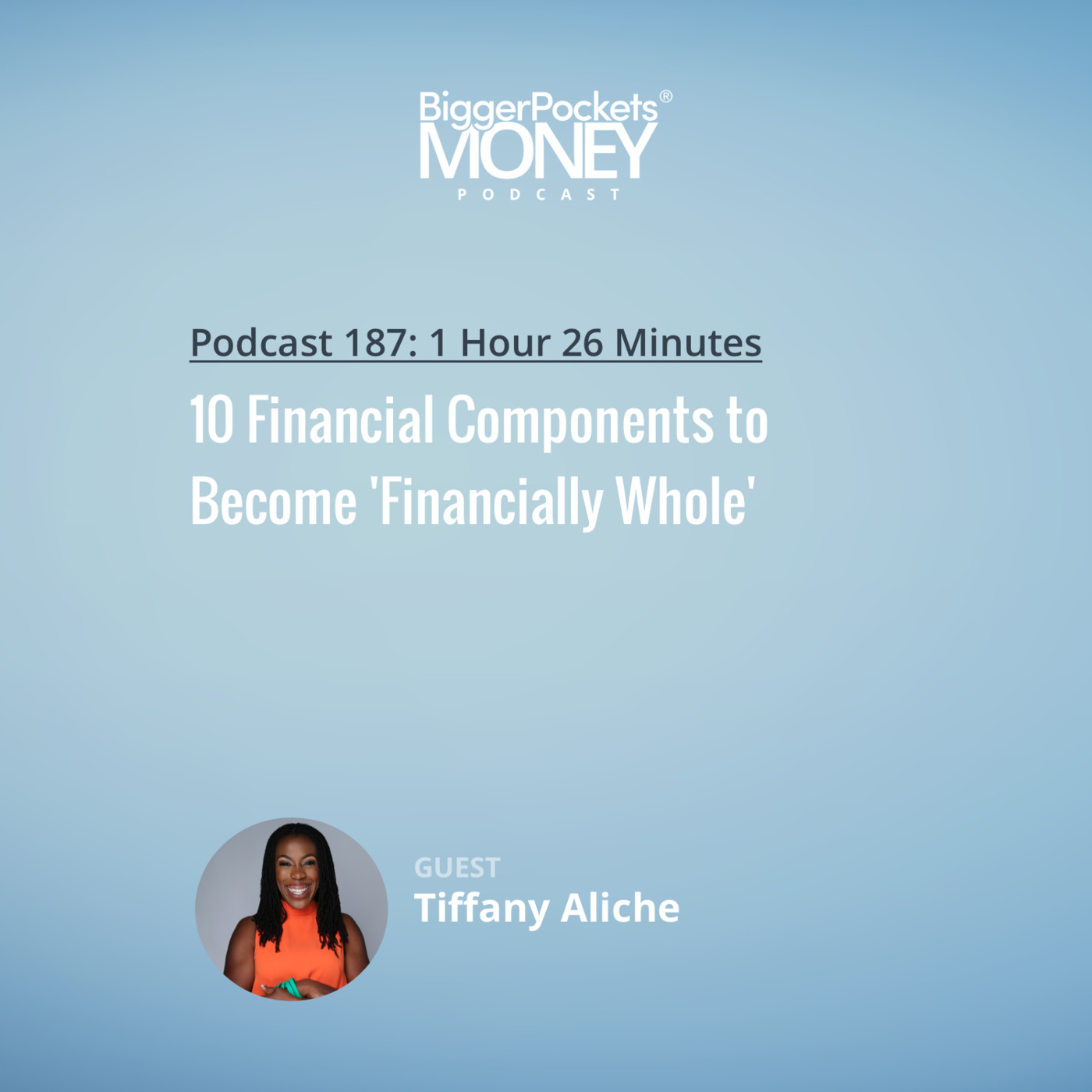 187: Tiffany Aliche's 10 Financial Components to Become 'Financially Whole'