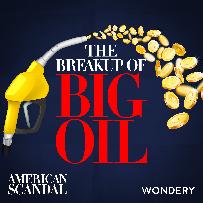 The Breakup of Big Oil   Rise of Rockefeller   1