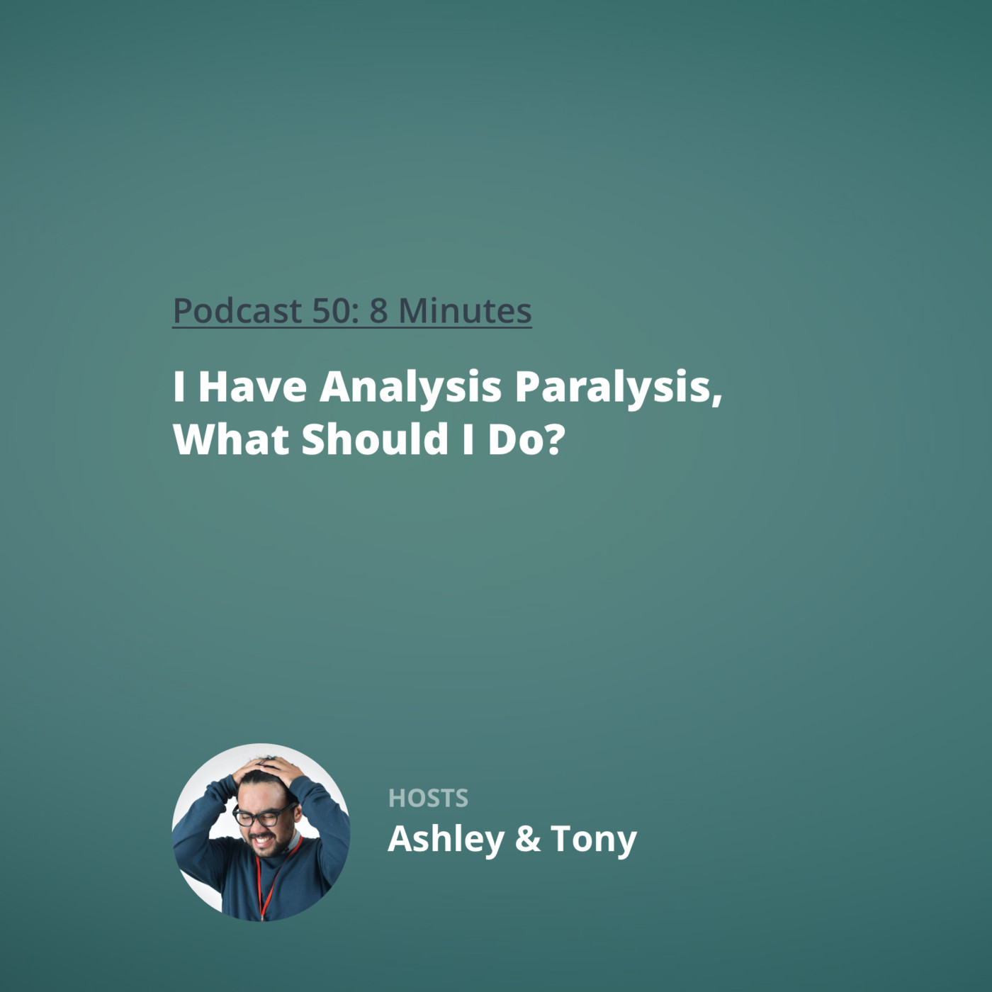 Rookie Reply: I Have Analysis Paralysis, What Should I Do?