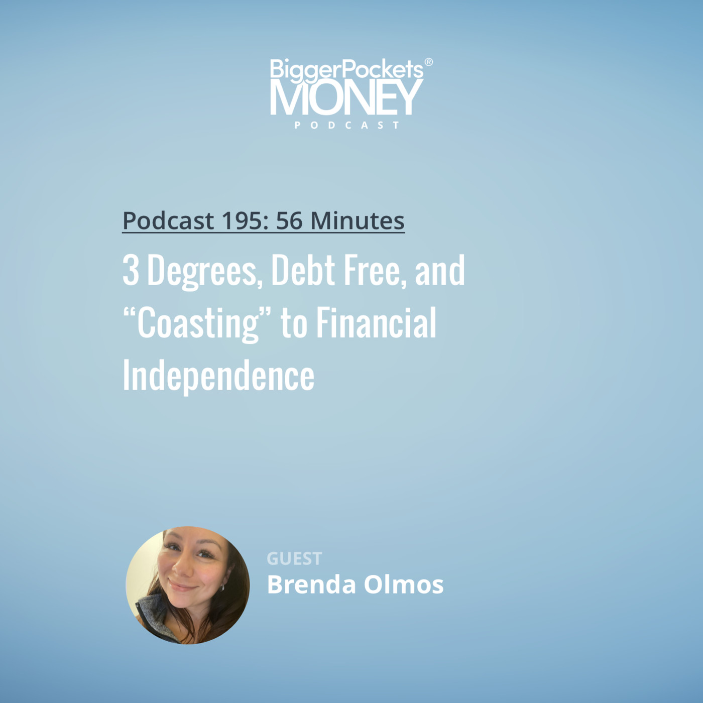 """195: 3 Degrees, Debt Free, and """"Coasting"""" to Financial Independence"""