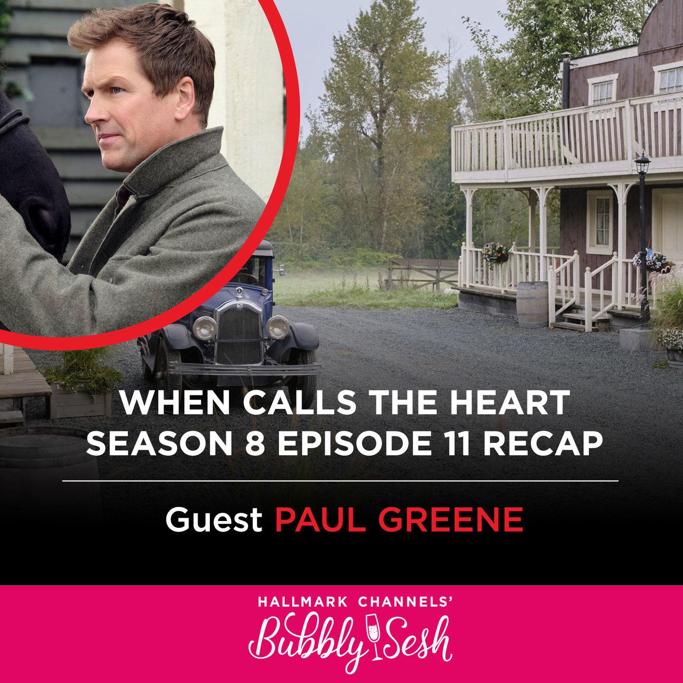 When Calls the Heart Episode 11 Recap with Guest Paul Greene