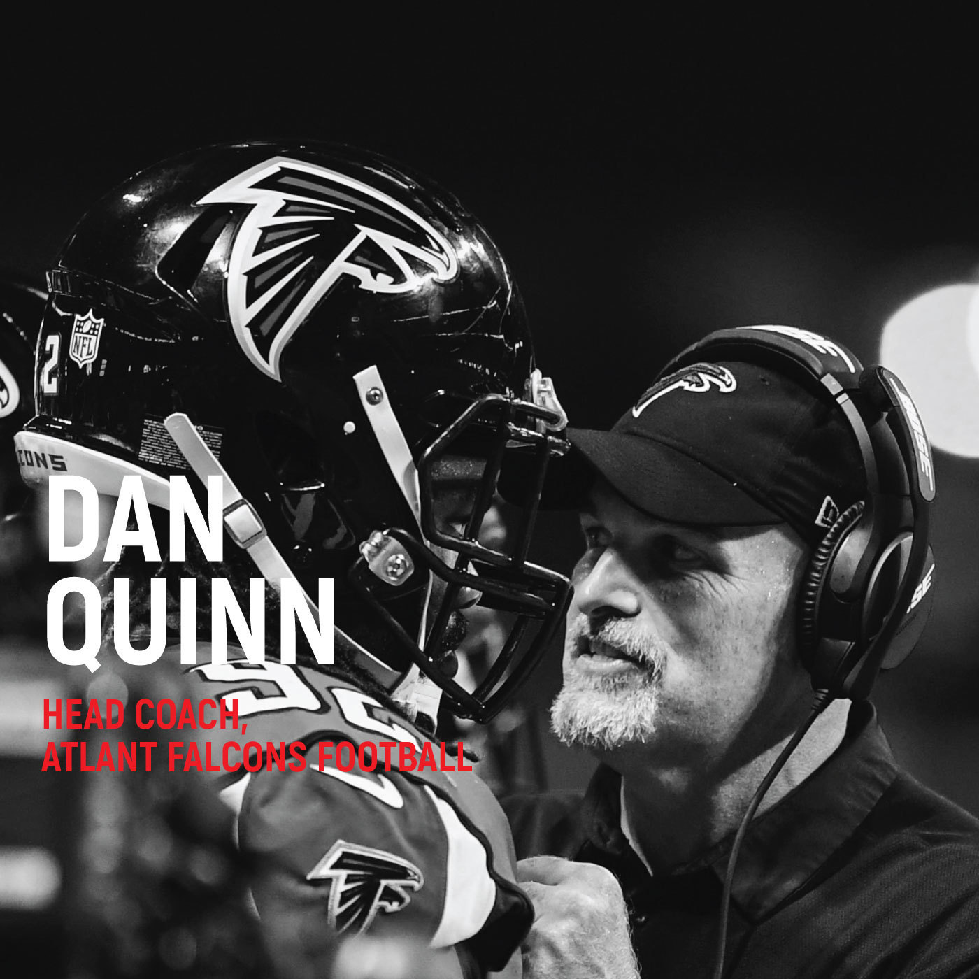Dan Quinn - Head Coach Atlanta Falcons On The Coach/Player Relationship In An Age Of Overwhelming Data In The NFL