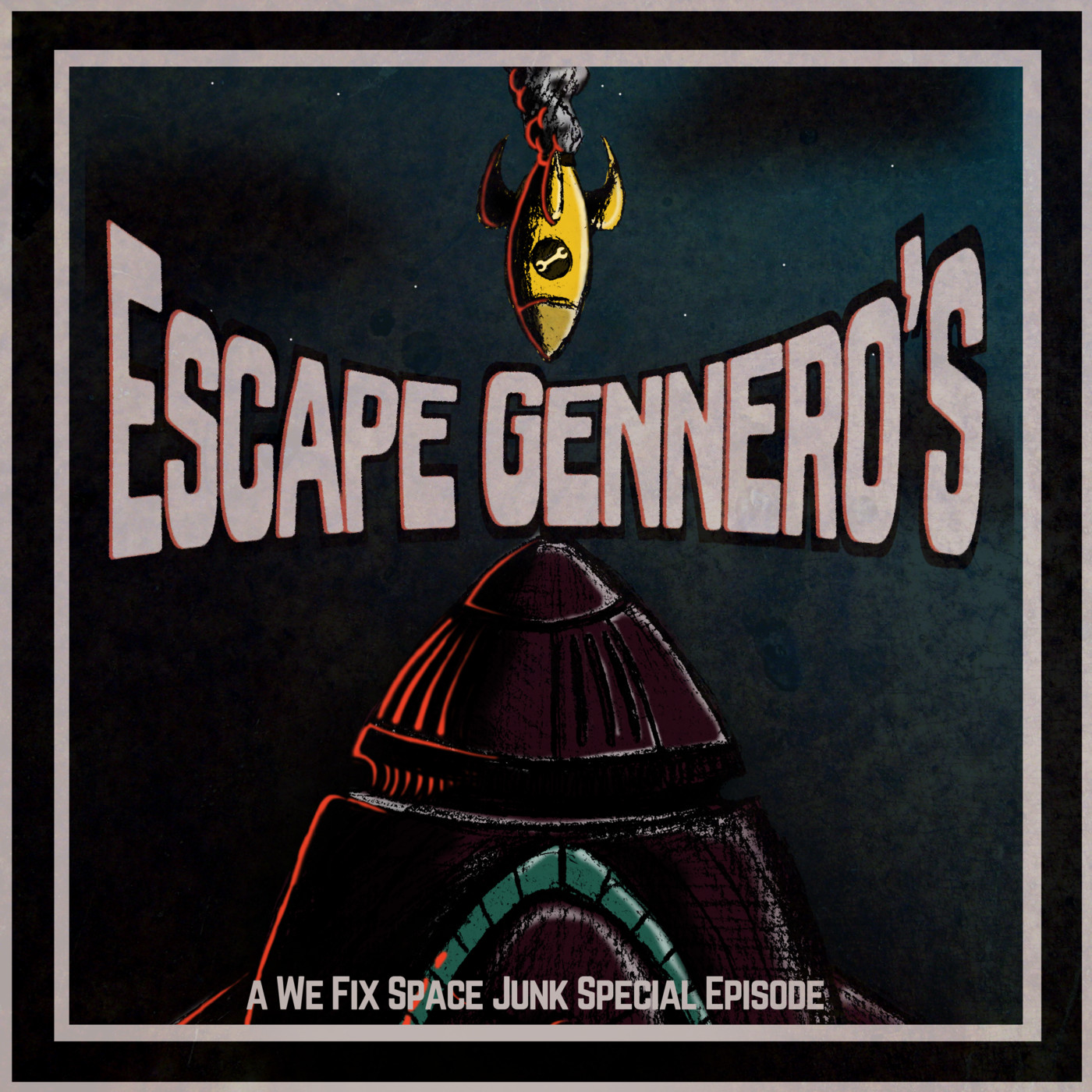 [Trailer:] Escape Gennero's, a We Fix Space Junk Special