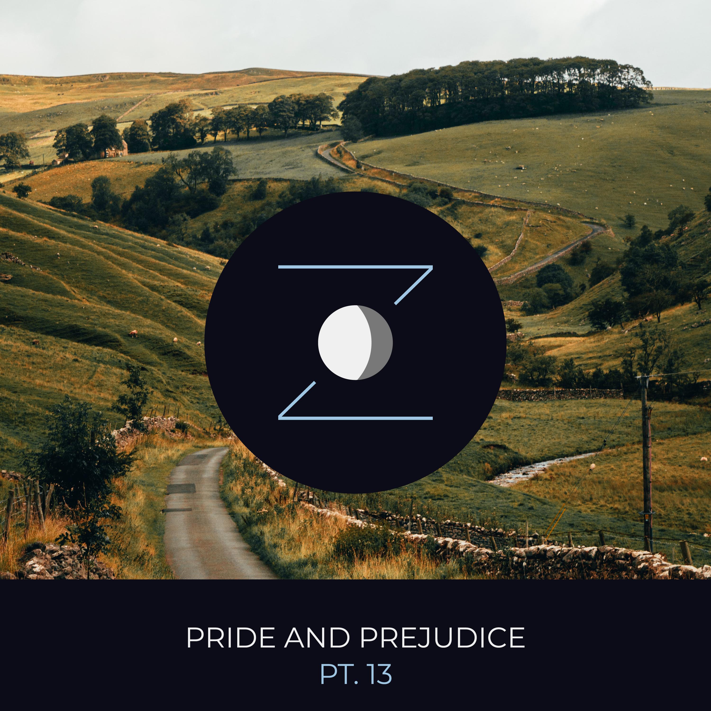 Pride and Prejudice pt. 13