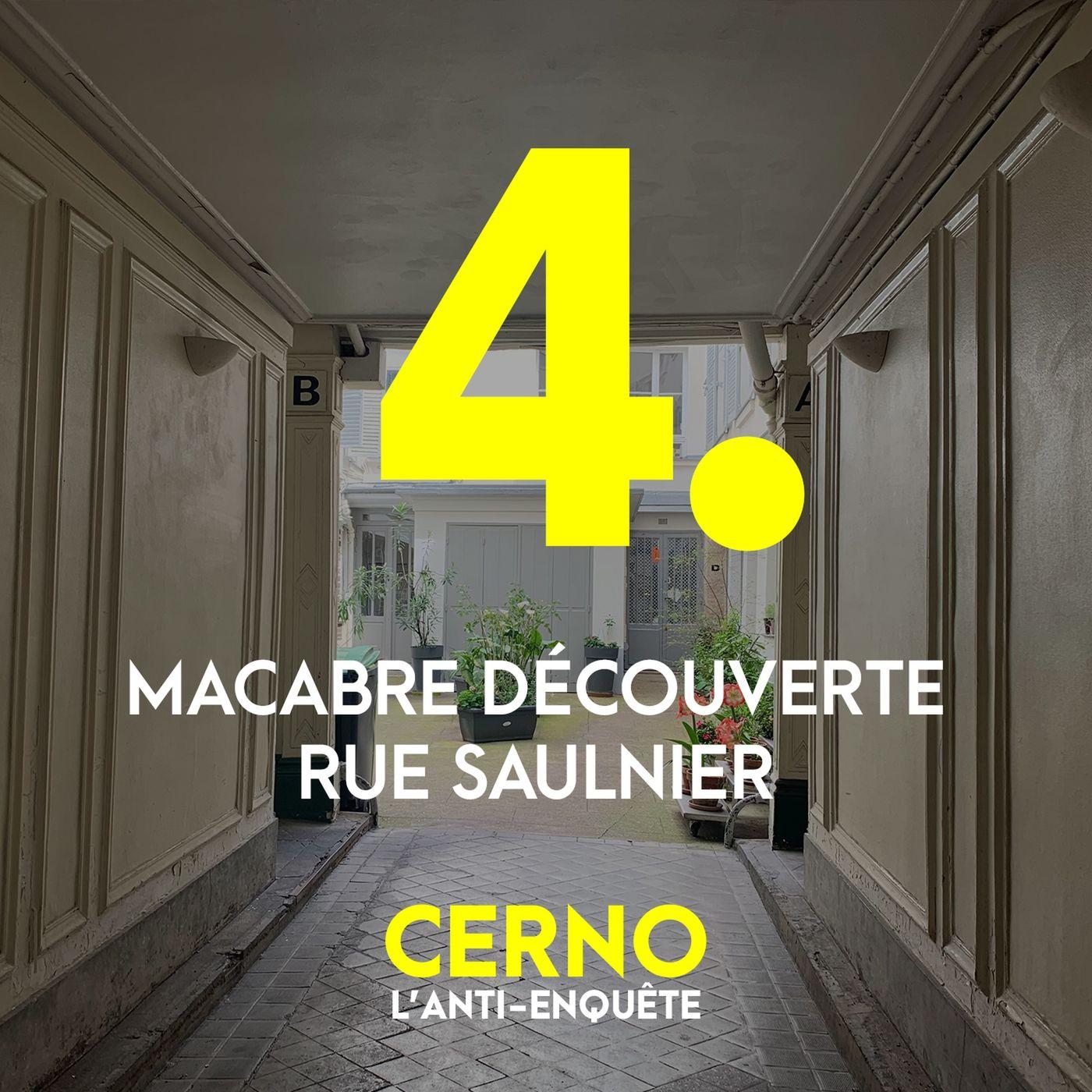 Episode 4 : Macabre découverte rue Saulnier