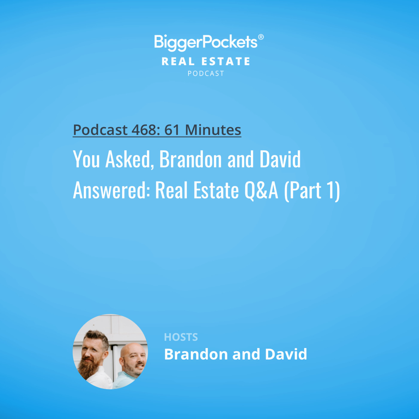 468: You Asked, Brandon and David Answered: Real Estate Q&A (Part 1)