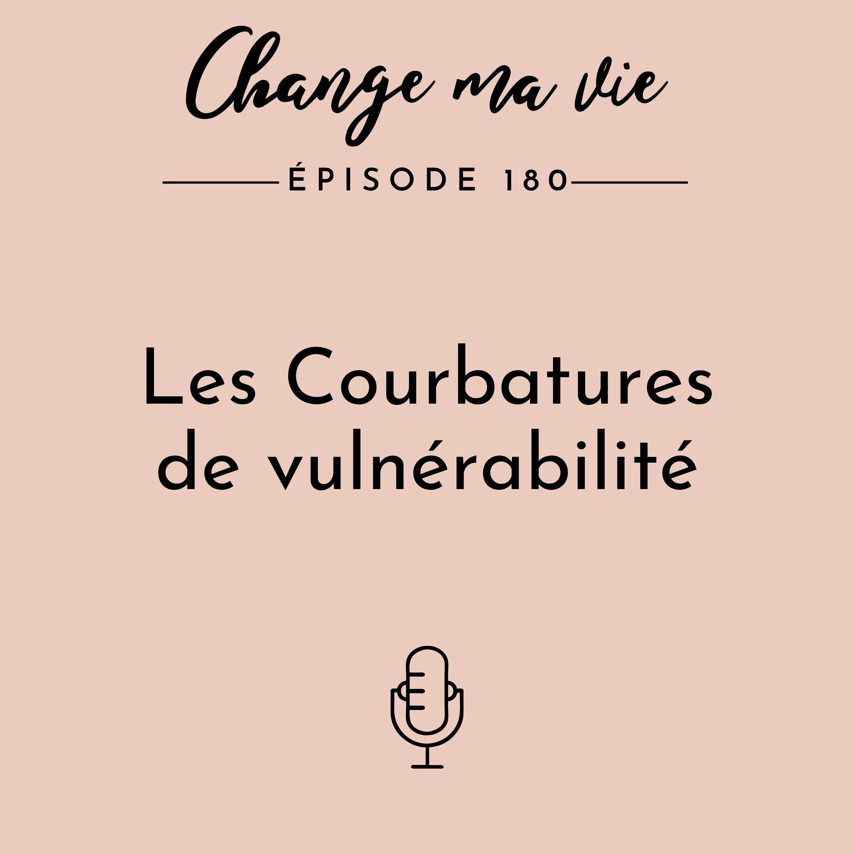 (180) Les Courbatures de vulnérabilité