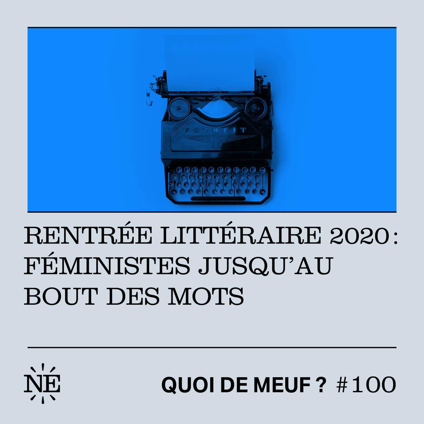 #100 - Rentrée littéraire 2020 : Féministes jusqu'au bout des mots