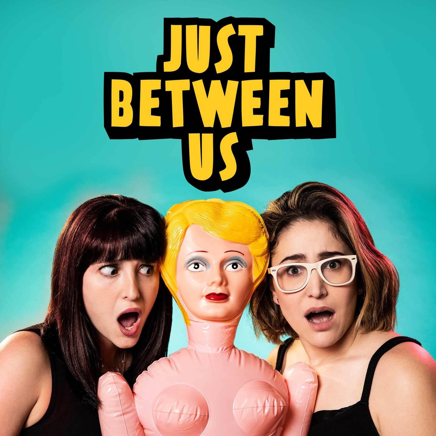 Just Between Us | Listen via S...