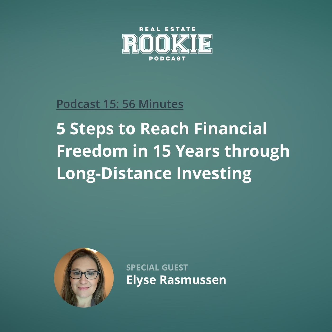 5 Steps to Reach Financial Freedom in 15 Years Through Long-Distance Investing With Elyse Rasmussen