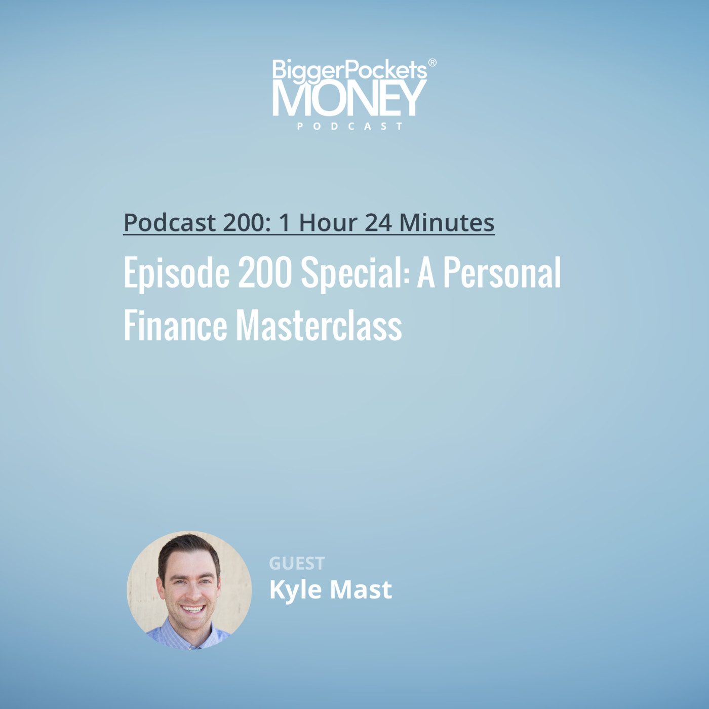200: Episode 200 Special: A Personal Finance Masterclass with Kyle Mast