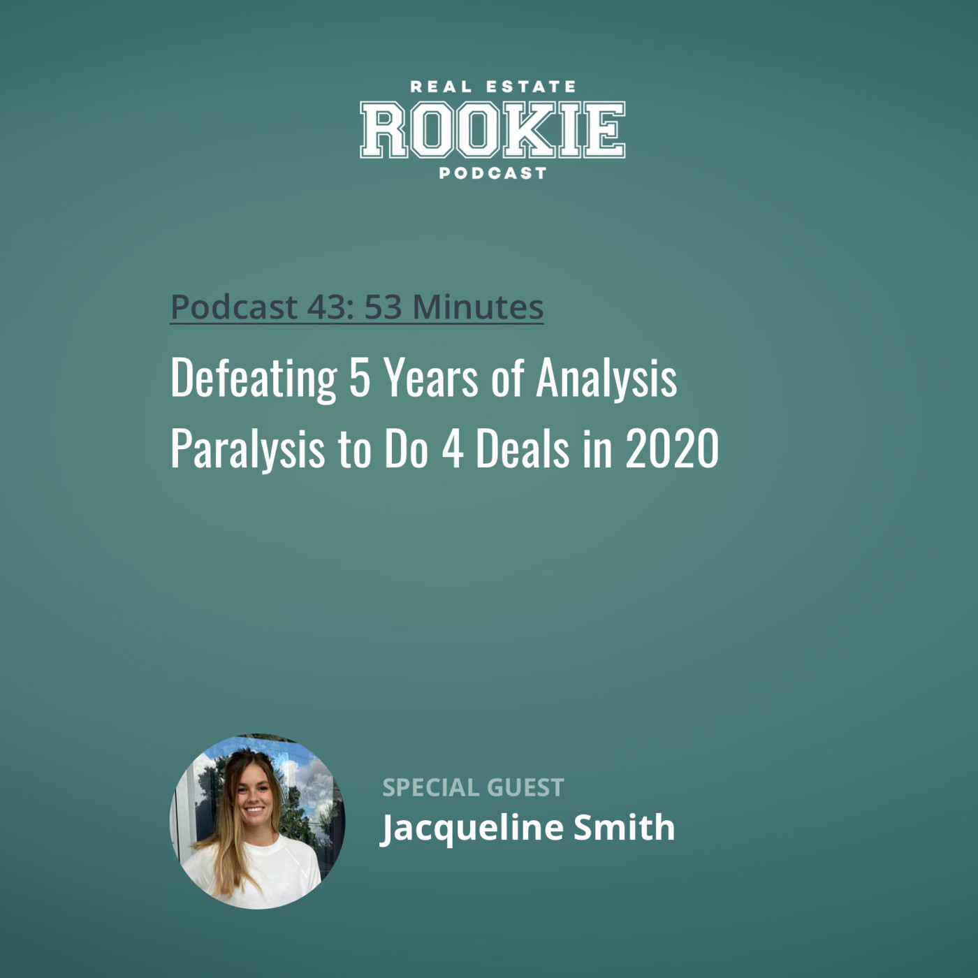 Defeating 5 Years of Analysis Paralysis to Do 4 Deals in 2020 with Jacqueline Smith
