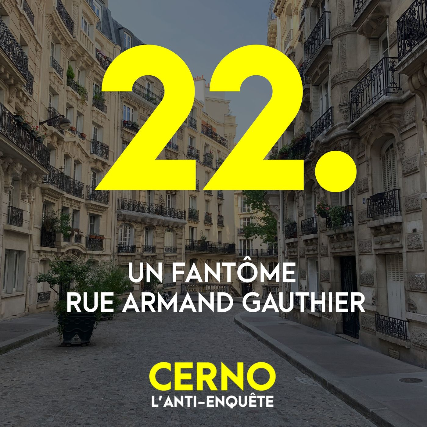 Episode 22 : Un fantôme rue Armand Gauthier