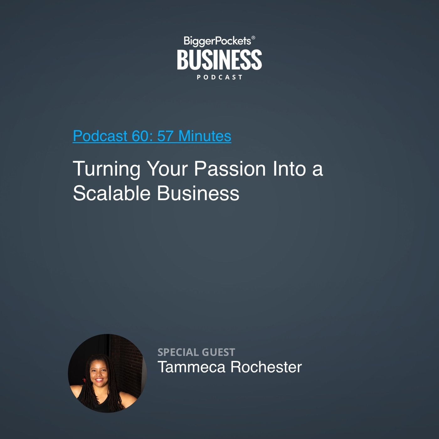 60: Turning Your Passion Into a Scalable Business With Tammeca Rochester