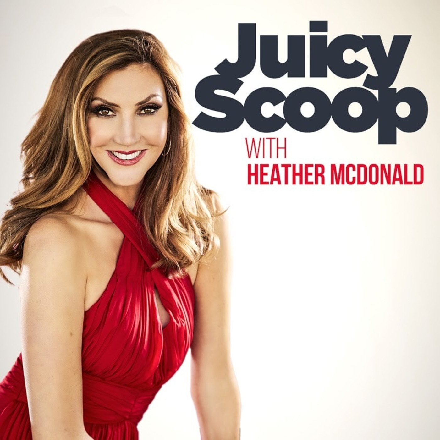Juicy Scoop with Heather McDonald