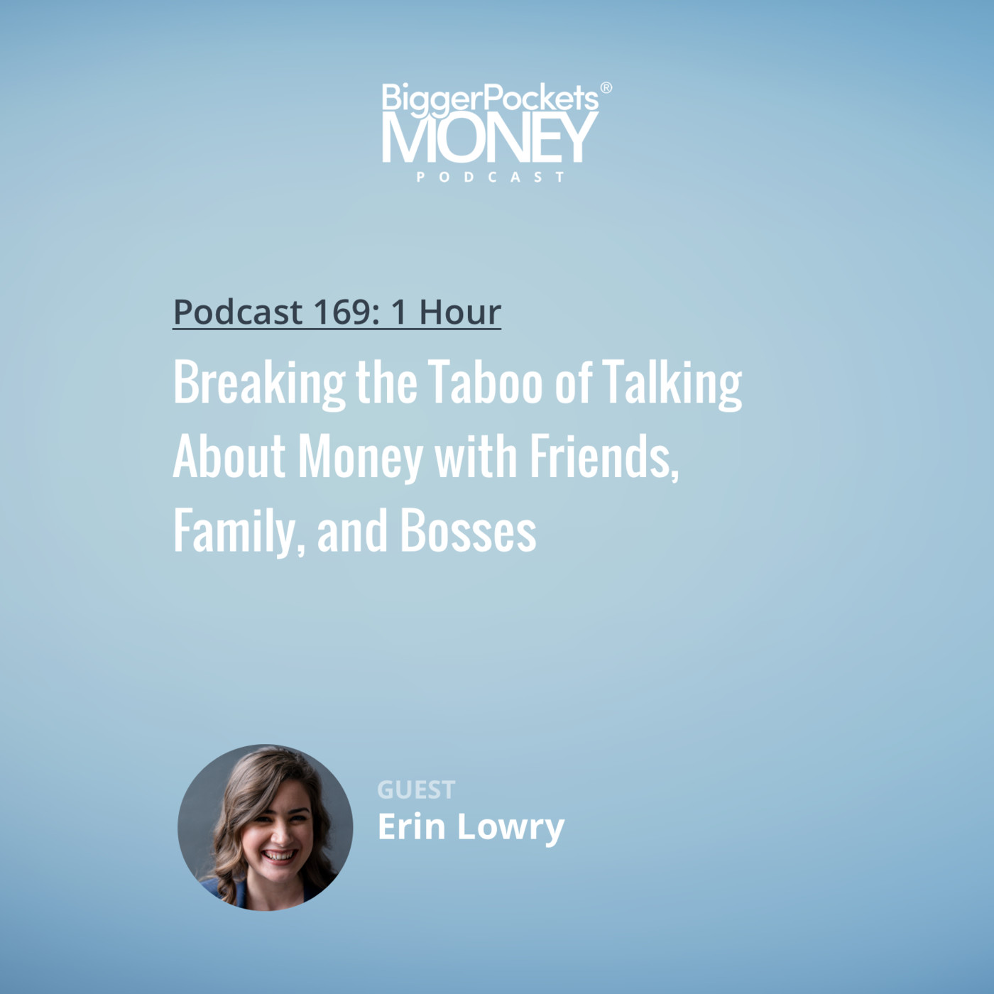 169: Breaking the Taboo of Talking About Money with Friends, Family, and Bosses with Erin Lowry from Broke Millennial