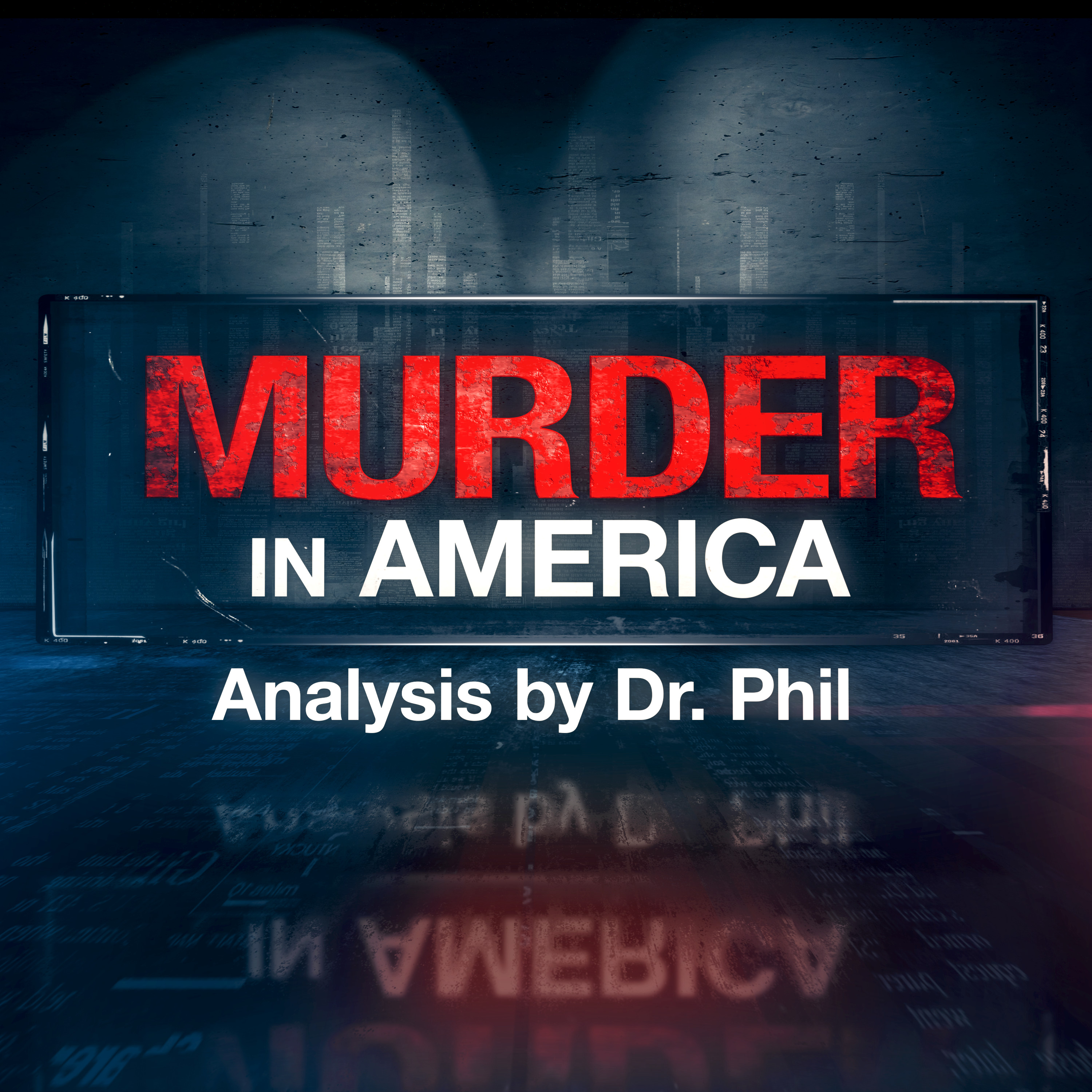 1 - Murder in America: Analysis of Murder and Mysteries by Dr. Phil