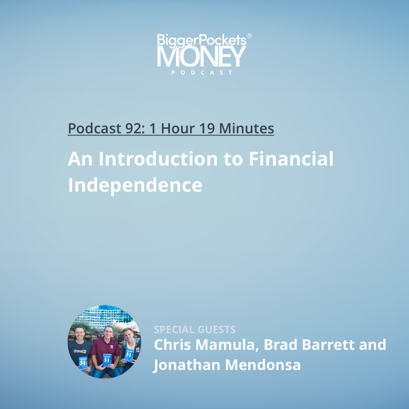 92: An Introduction to Financial Independence with Chris Mamula, Brad Barrett and Jonathan Mendonsa