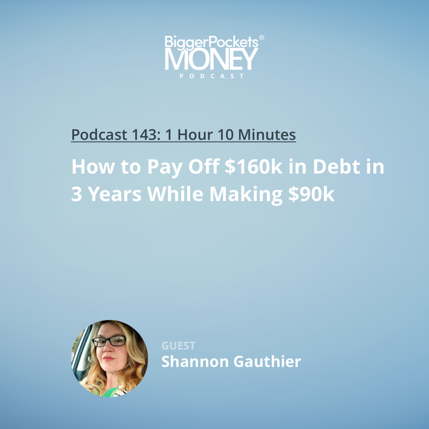 143: How to Pay Off $160k in Debt in 3 Years While Making $90k