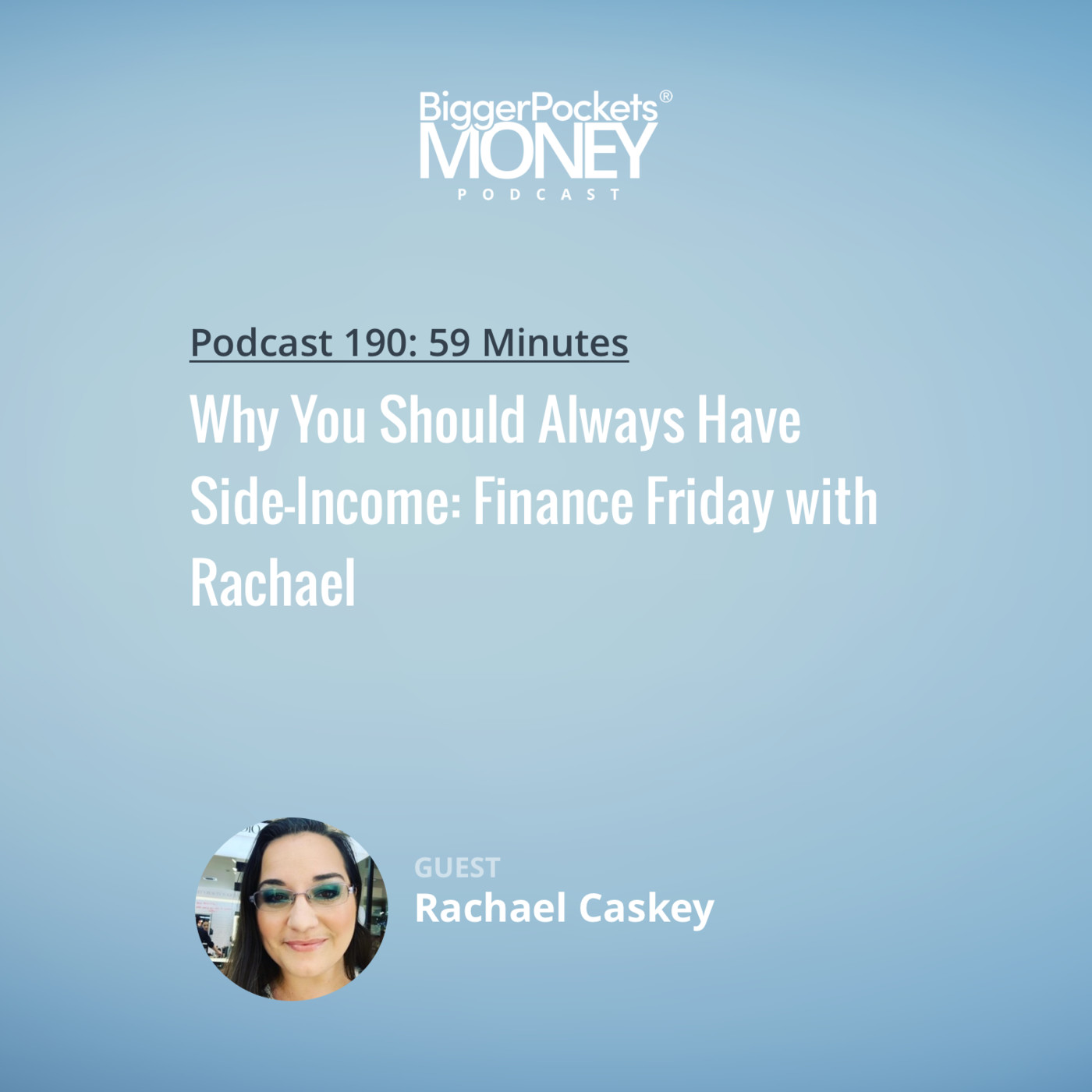 190: Why You Should Always Have Side-Income: Finance Friday with Rachael