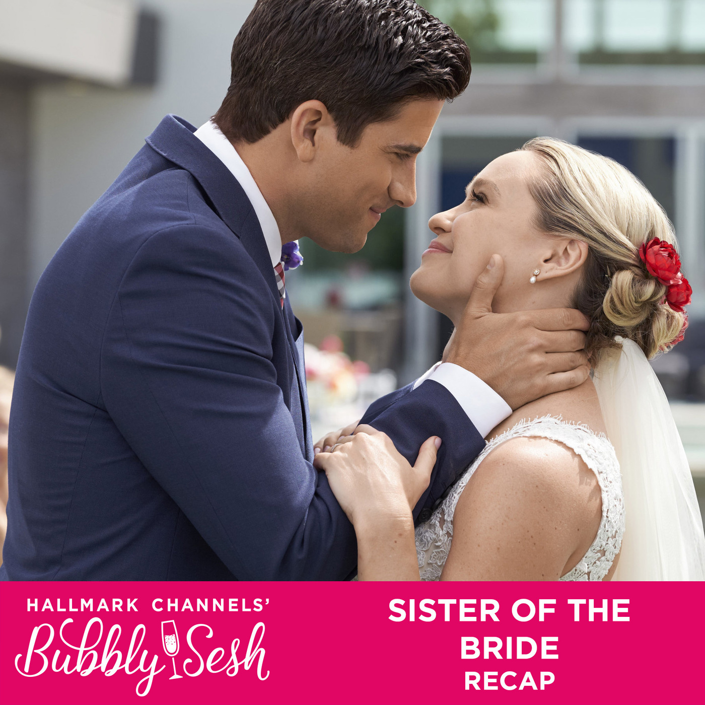 Sister of the Bride Recap