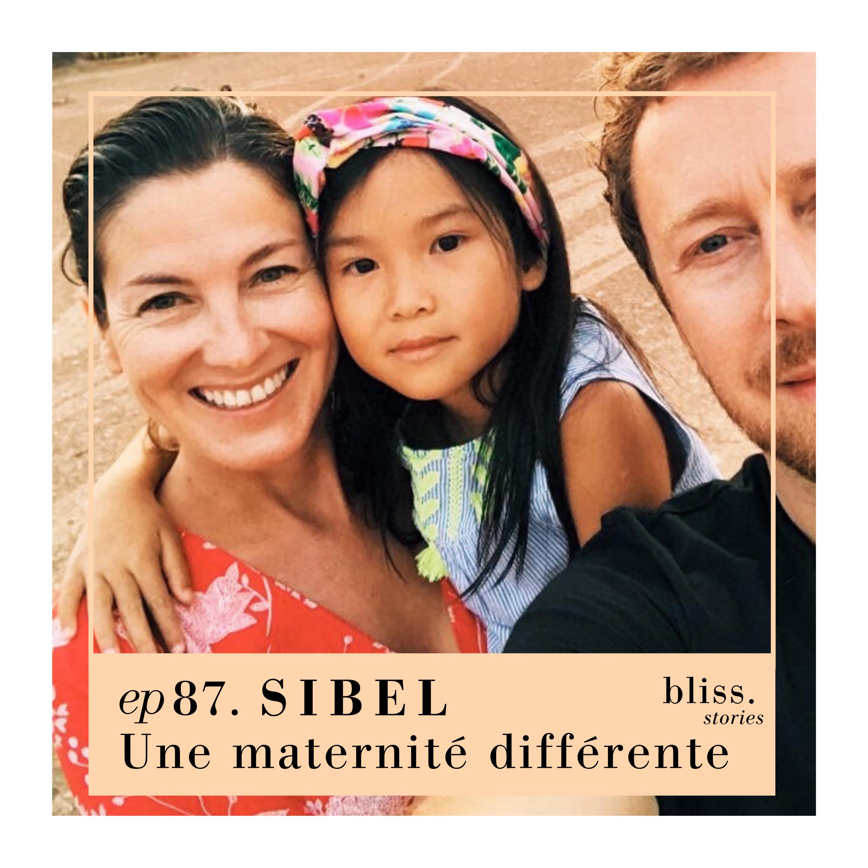 EP87- SIBEL, UNE MATERNITÉ DIFFÉRENTE