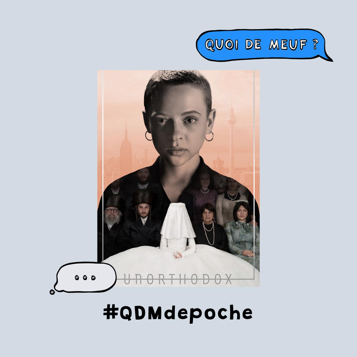 """#88 - QDM de Poche - La série """"Unorthodox"""" d'Anna Winger et Alexa Karolinski - (doublé en français)"""