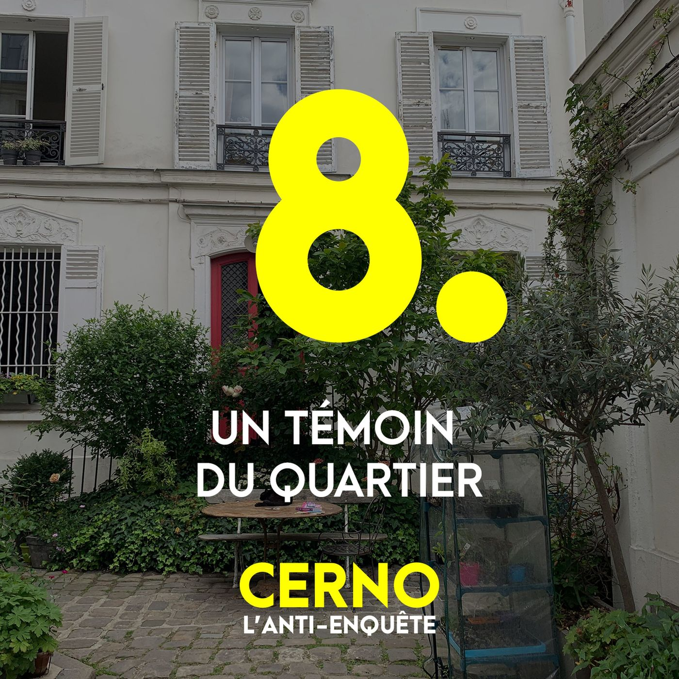 Episode 8 : Un témoin du quartier