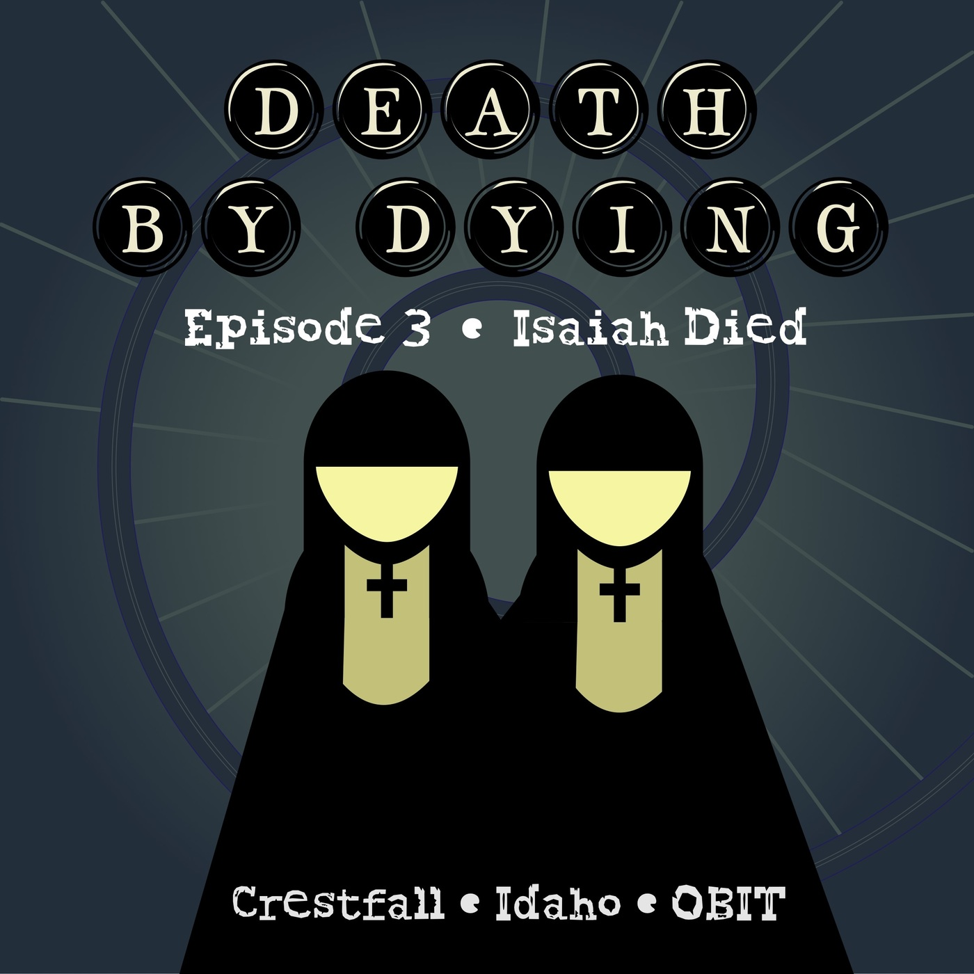 """Death by Dying"" Podcast"