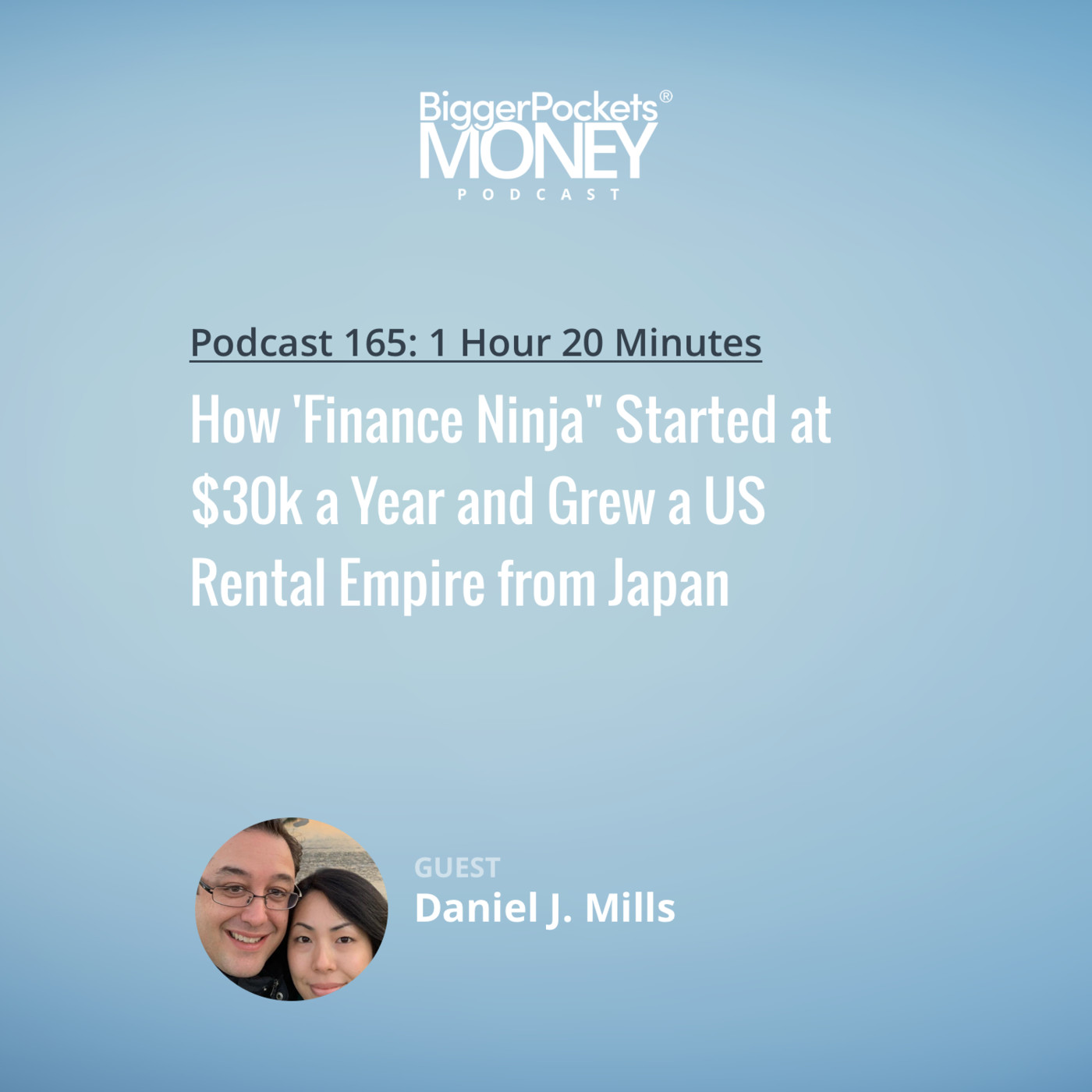 "165: How 'Finance Ninja"" Daniel J. Mills Started at $30k a Year and Grew a US Rental Empire from Japan"