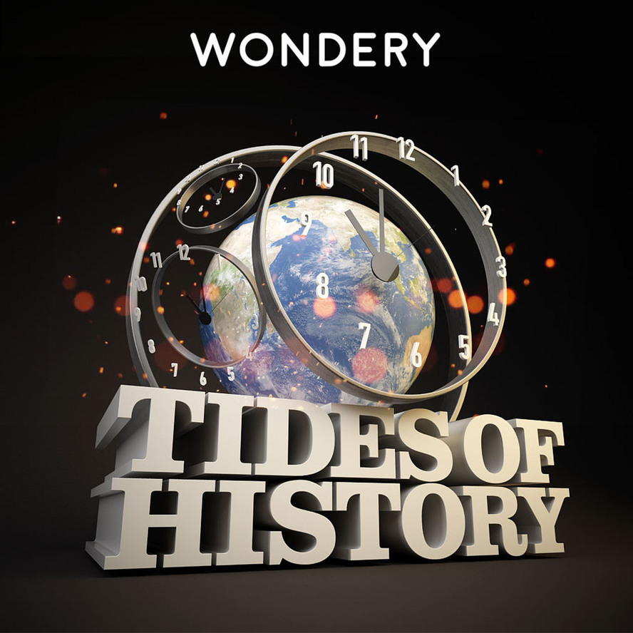 Wondery - Feel The Story » Tides of History