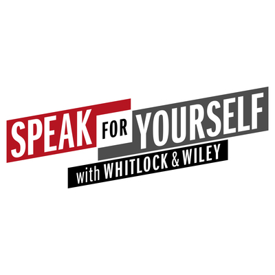 speak for yourself with whitlock wiley