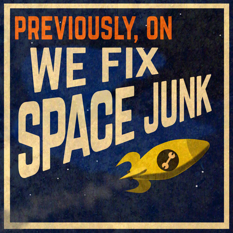 """We Fix Space Junk"" Podcast"