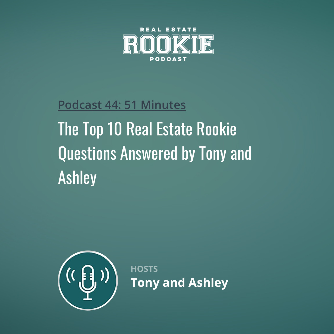 The Top 10 Real Estate Rookie Questions Answered by Tony and Ashley