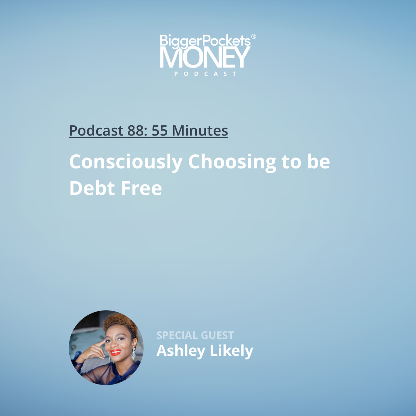 88: Consciously Choosing to be Debt Free with Ashley Likely