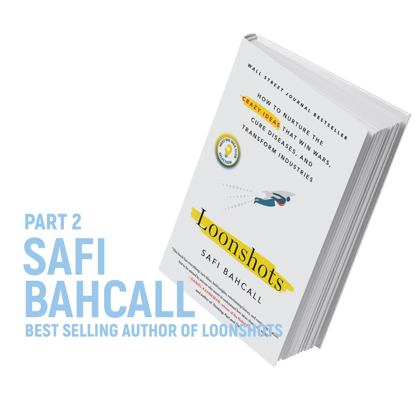 Safi Bahcall - How Crazy Ideas Lead To Innovation - Part Two