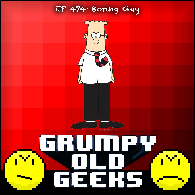 474: Boring Guy