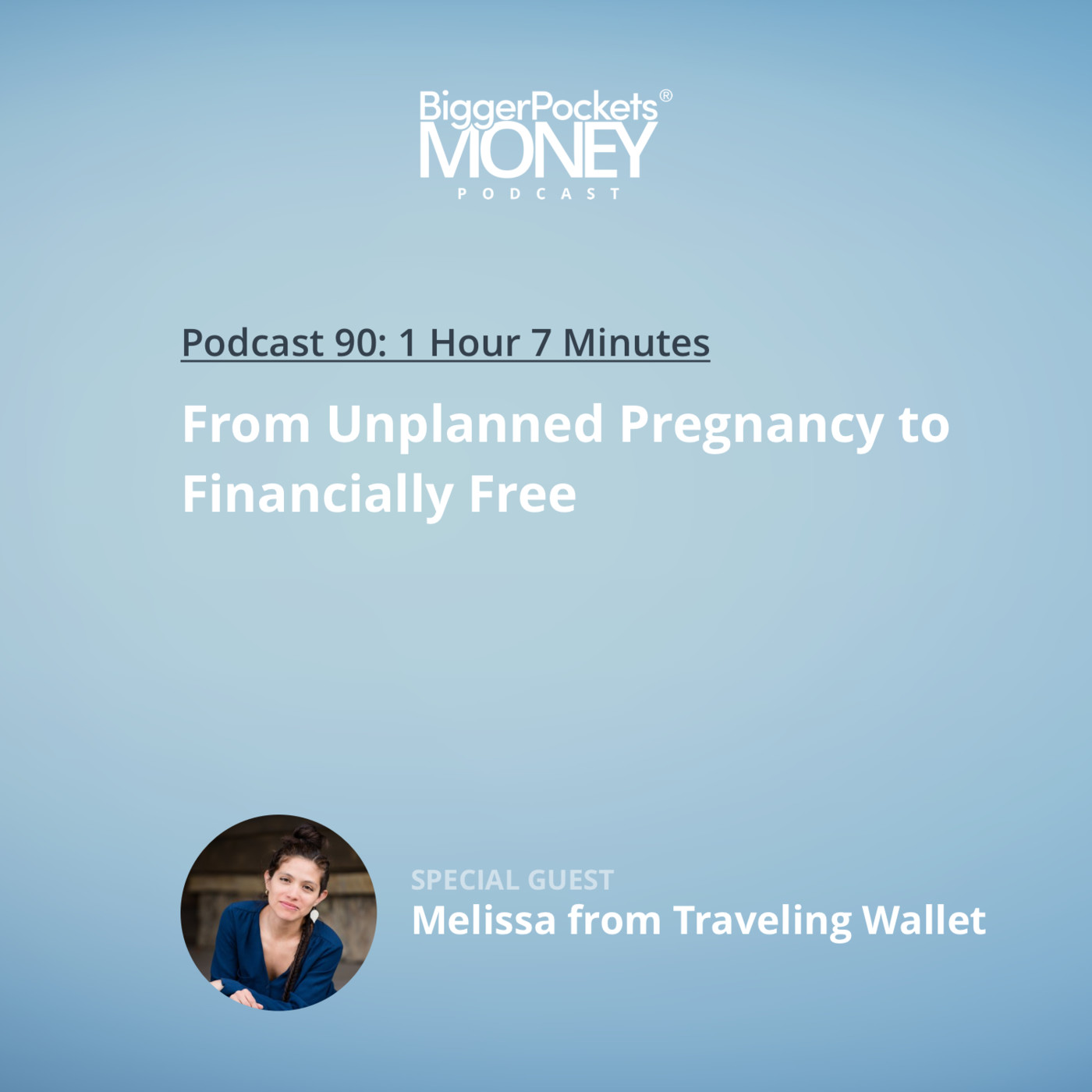 90: From Unplanned Pregnancy to Financially Free with Melissa from Traveling Wallet