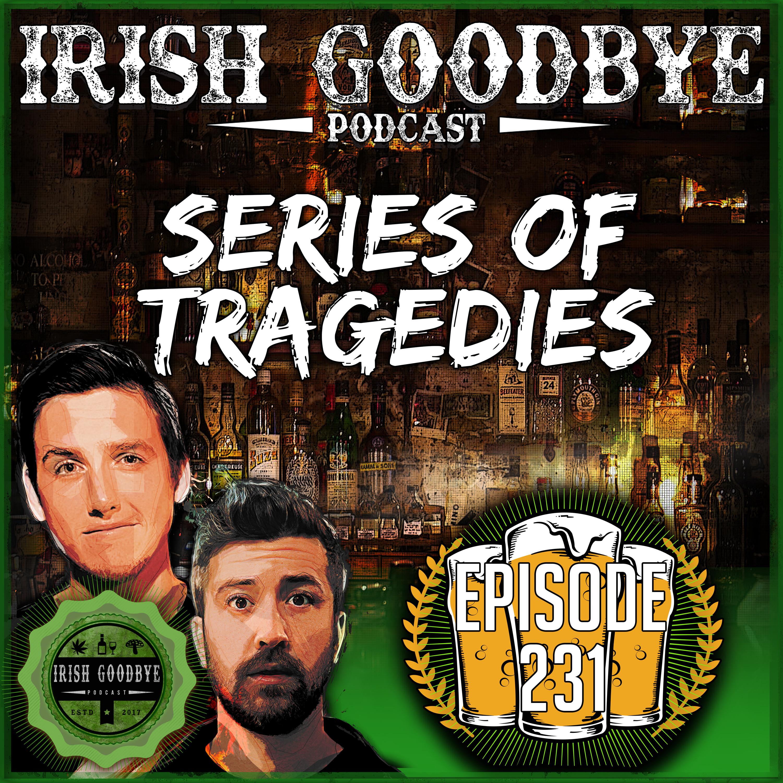 Episode #231 - Series of Tragedies