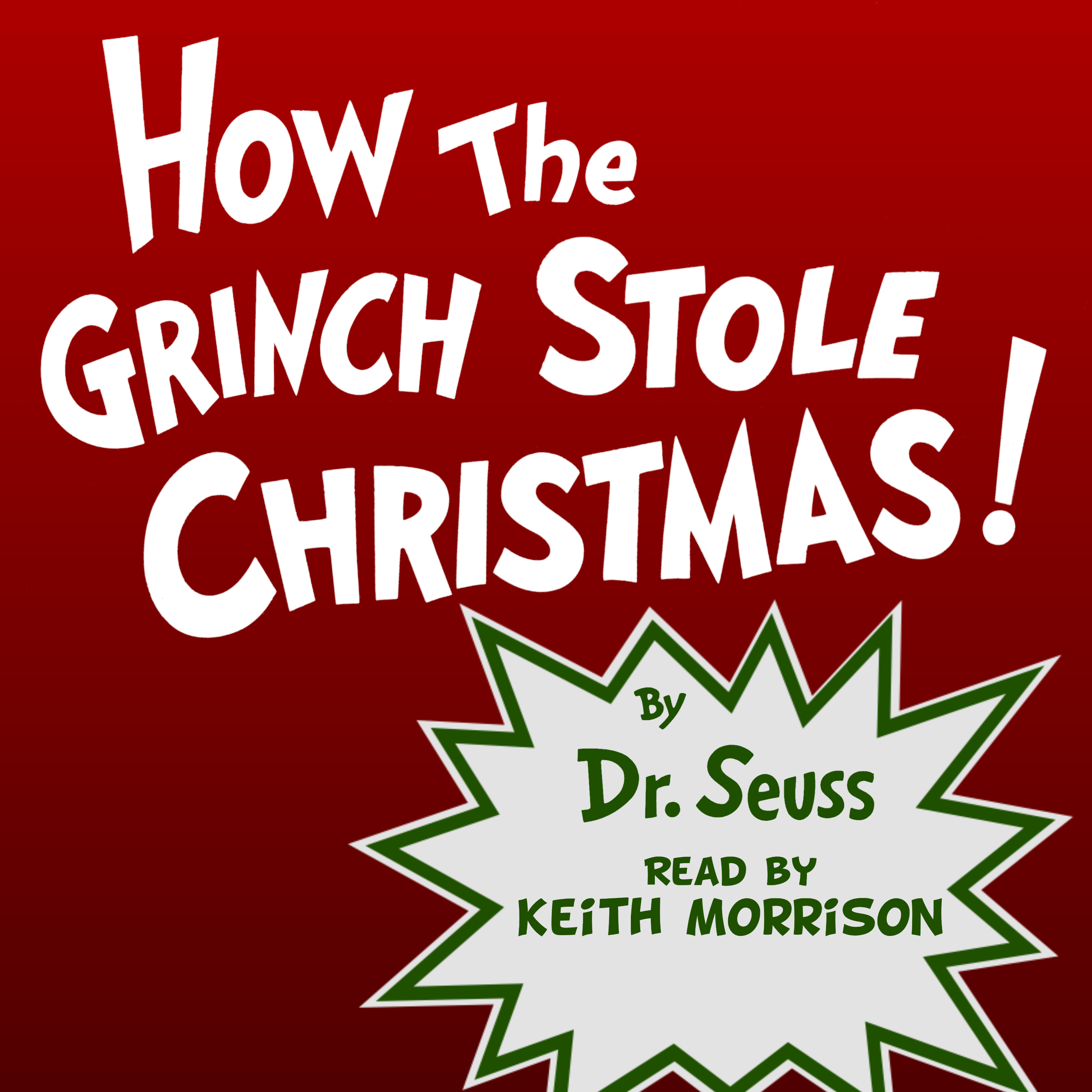 """Dr. Seuss' """"How The Grinch Stole Christmas!"""" read by Keith Morrison"""