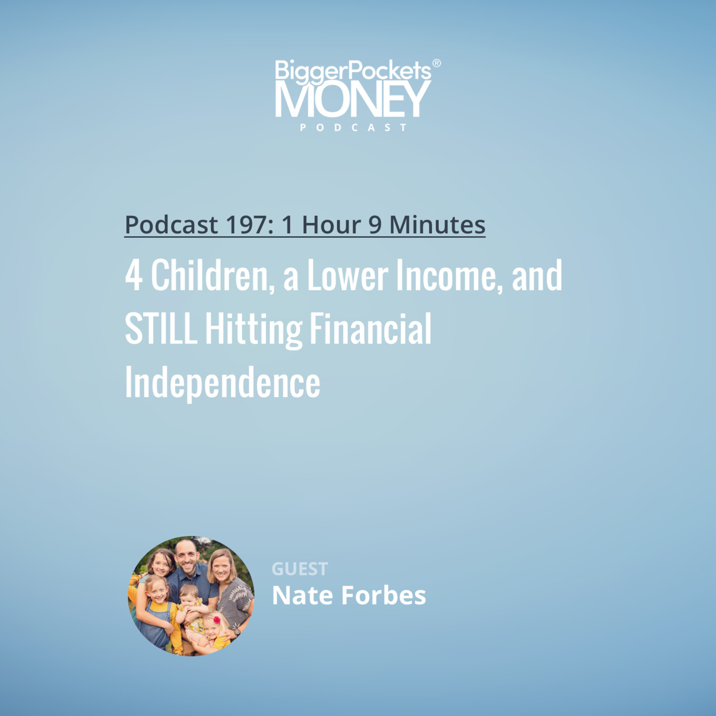 197: 4 Children, a Lower Income, and STILL Hitting Financial Independence
