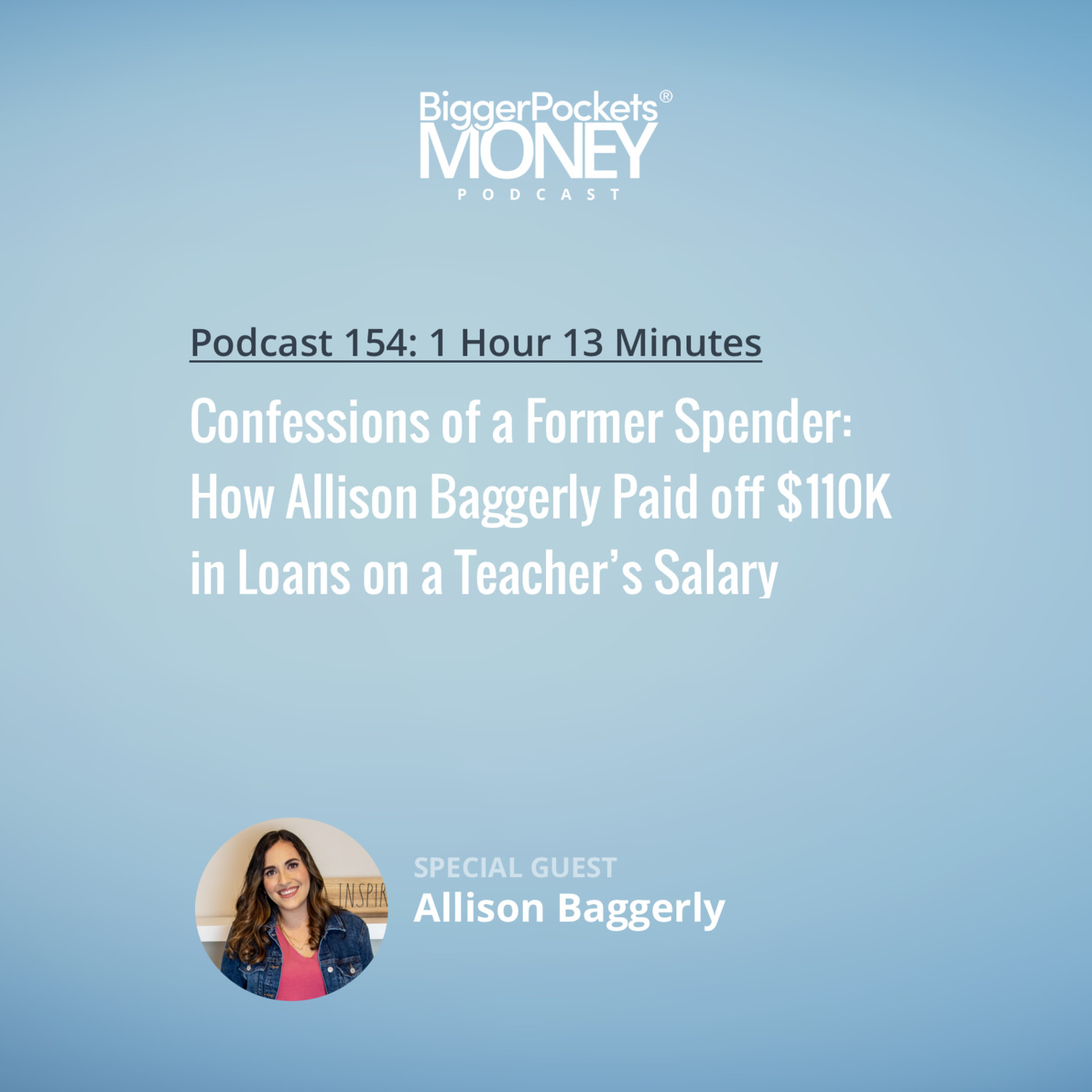 154: Confessions of a Former Spender: How Allison Baggerly Paid off $110K in Loans on a Teacher's Salary