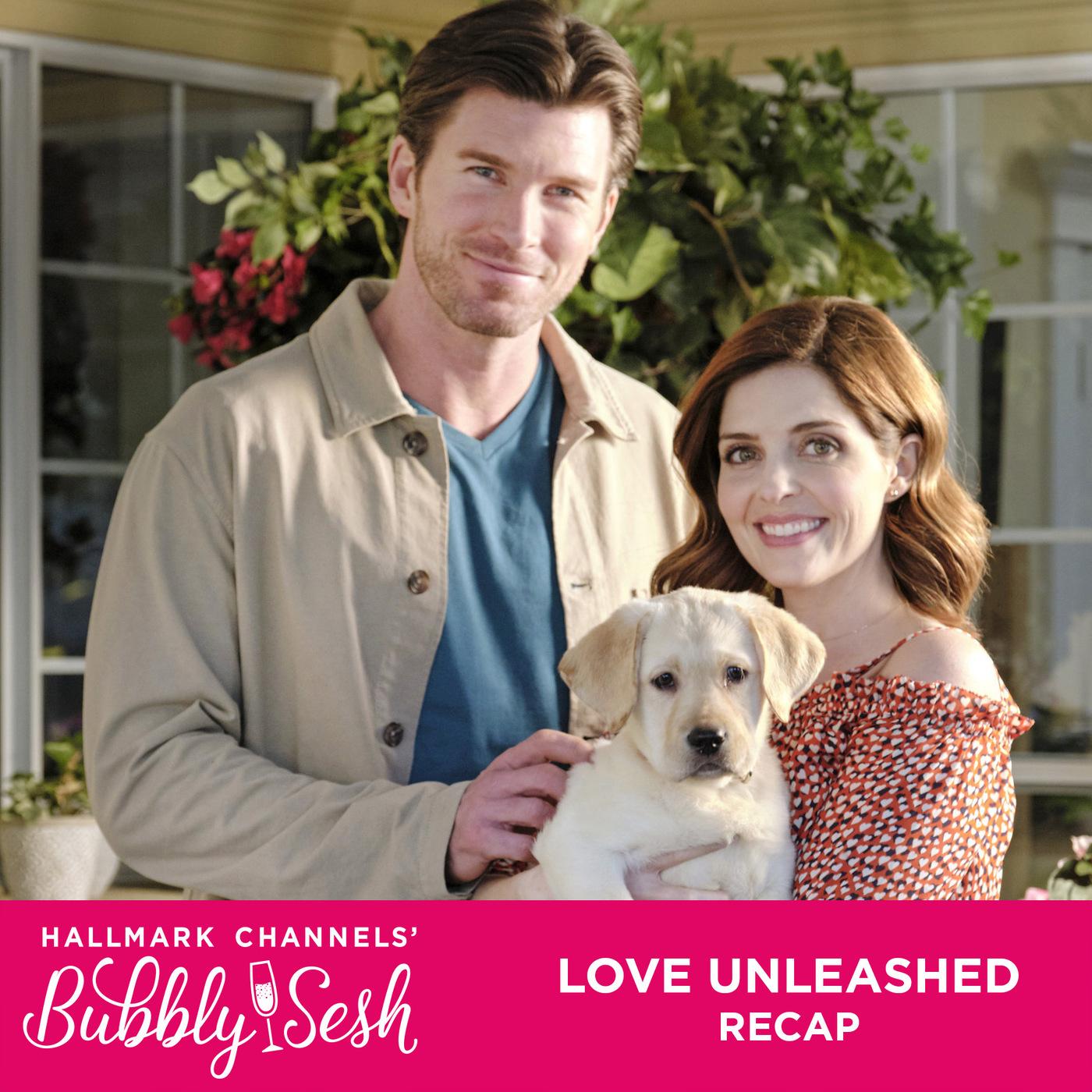 Love Unleashed Recap