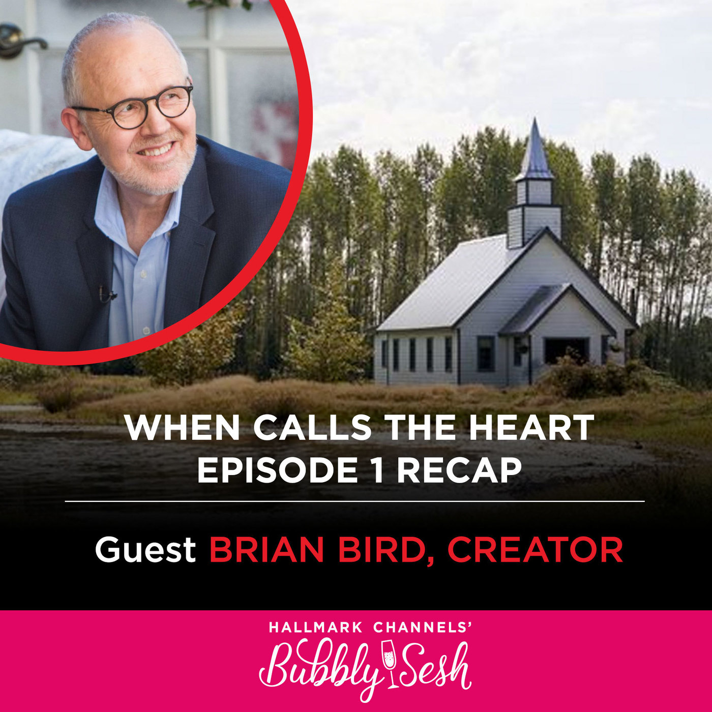 When Calls The Heart Episode 1 Recap with Guest Brian Bird, Creator