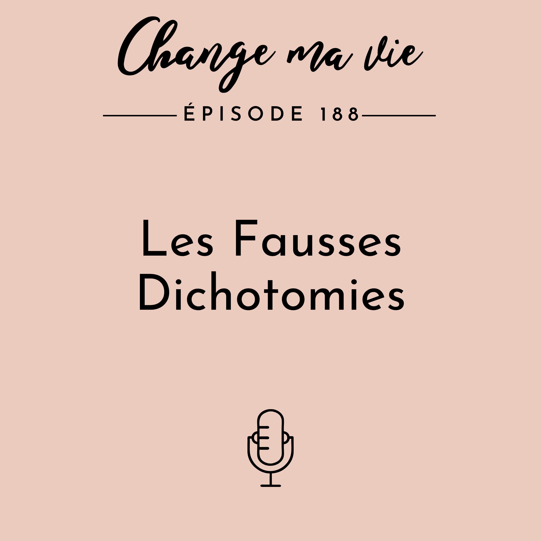 (188) Les Fausses Dichotomies
